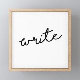 Write - Motivational Lettering Framed Mini Art Print