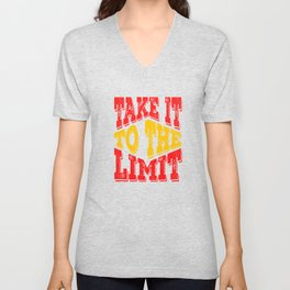 """Colorful and creative tee design made exactly for you! """"Take It To The Limit"""" tee for you! Unisex V-Neck"""