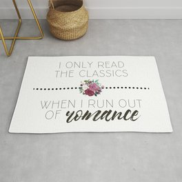 I Only Read the Classics... When I Run Out of Romance Rug