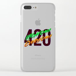 420 High Day Every - Day Quote Clear iPhone Case
