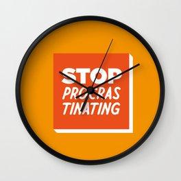 Stop Procrastinating Wall Clock