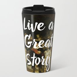 LIVE A GREAT STORY Travel Mug
