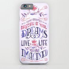 Go Confidently in the Direction of Your Dreams iPhone 6s Slim Case