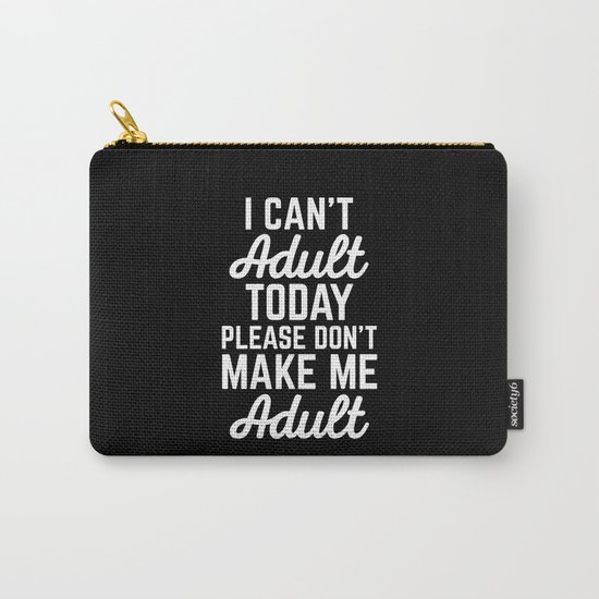 Can't Adult Today Funny Quote Carry-All Pouch