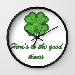 Here's to the good times Wall Clock