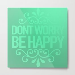 BE HAPPY Metal Print