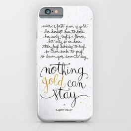 Nothing gold can stay iPhone Case