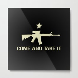 M4 Assault Rifle - Come and Take It Metal Print