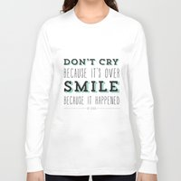 dr seuss Long Sleeve T-shirts featuring Don't Cry Because It's Over Smile Because It Happened - Dr Seuss Quote by Crafty Lemon