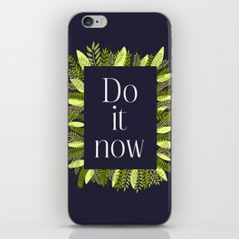 Do it now iPhone Skin
