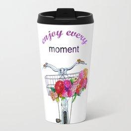 Enjoy every moment Travel Mug