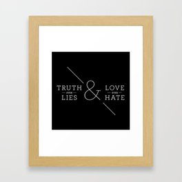 Truth over Lies & Love over Hate Framed Art Print