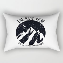 The best view comes after the hardest climb Rectangular Pillow