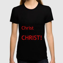YOU CAN NOT HAVE CHRISTMAS T-shirt