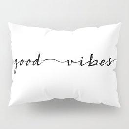 good vibes ink lettering Pillow Sham