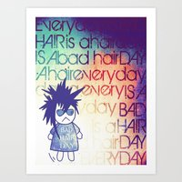 Everyday is a Bad Hair Day Art Print