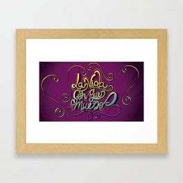"""""""La Vida Con Que Muero"""" Framed Art Print"""