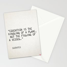 """Education is the kindling of a flame, not the filling of a vessel."" Socrates Stationery Cards"