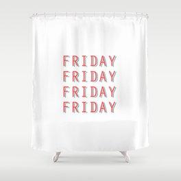 Fri-nally Friday Shower Curtain