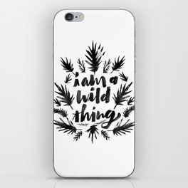 I am a wild thing iPhone Skin
