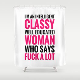 I'M AN INTELLIGENT, CLASSY WOMAN (Pink & Black) Shower Curtain