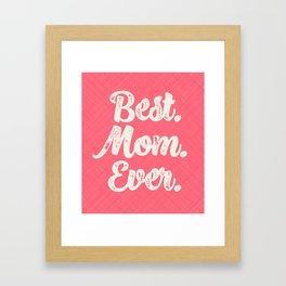Best Mom Ever (Peach) Framed Art Print
