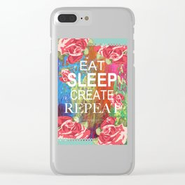 Eat Sleep Create Repeat Mixed Media Collage Clear iPhone Case