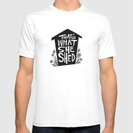 That's What She Shed T-shirt