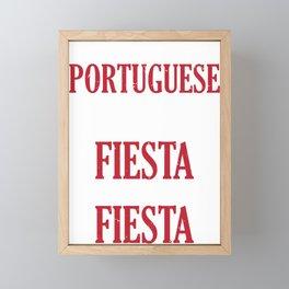 Portugese Fiesta We're Portuguese We are the Fiesta Framed Mini Art Print