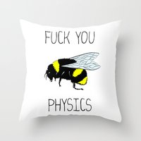 physics Throw Pillows featuring Physics sucks by Babatunde993