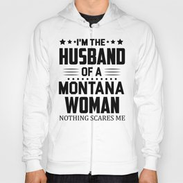 I'M THE HUSBAND OF A MONTANA WOMAN NOTHING SCARES ME Hoody