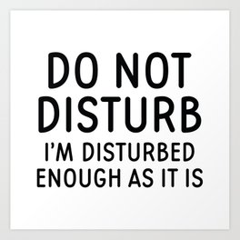 Do Not Disturb Art Print