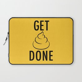 Get Shit Done Laptop Sleeve