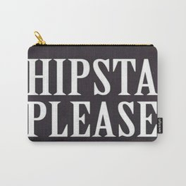 Hipsta Please Carry-All Pouch