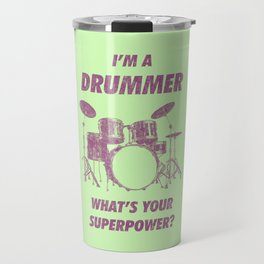 I'm Drummer What's Your Superpower Funny Drums Vintage Drumming Distressed Travel Mug