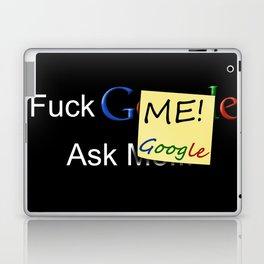 Fuck ME! Ask Google Laptop & iPad Skin