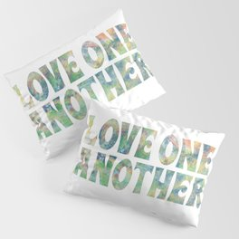 Love One Another Pillow Sham