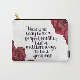 Million Ways to be a Good Mother Carry-All Pouch
