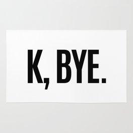 K, BYE OK BYE K BYE KBYE Rug