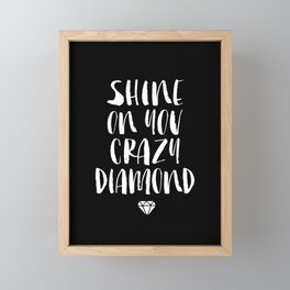 Shine on You Crazy Diamond black and white contemporary minimalism typography design home wall decor Framed Mini Art Print