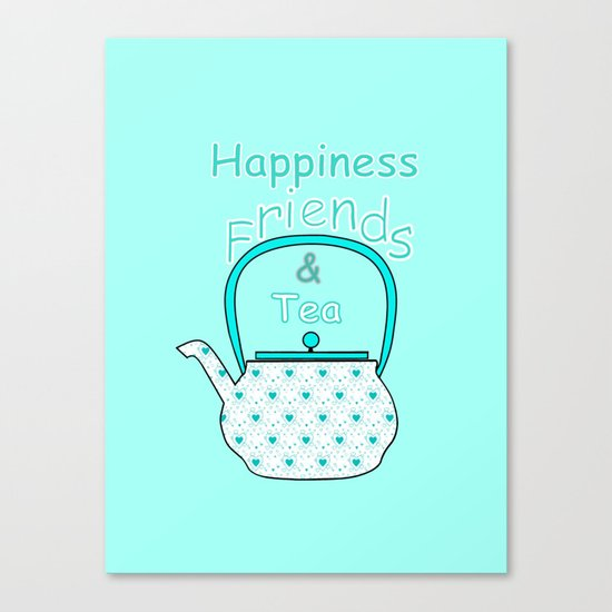Happiness And Tea Canvas Print