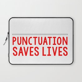 Punctuation Saves Lives Grammar Funny Kids T-Shirt Teacher Laptop Sleeve