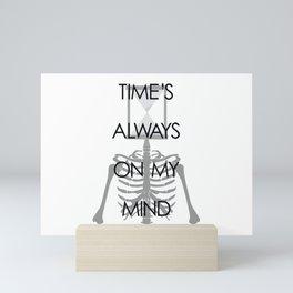 Time's Always on My Mind Mini Art Print