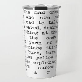 Jack Kerouac The Only People For Me Are The Mad Ones - On The Road Print Travel Mug