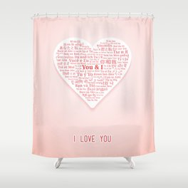 "The phrases ""You and I"" in shape of heart in different languages of the World Shower Curtain"