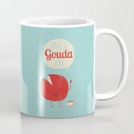 Have a Gouda Day Coffee Mug