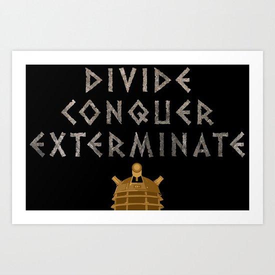 Doctor Who Dalek Divide Conquer Exterminate Art Print