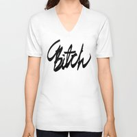 bitch V-neck T-shirts featuring Bitch by mankeeboi