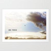 Be free Art Print