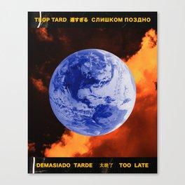 Trop Tard Canvas Print
